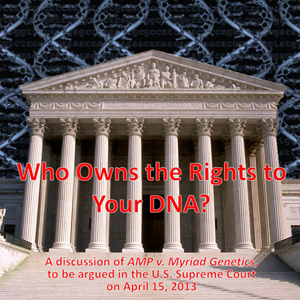 Who owns the Rights to Your DNA? April 26